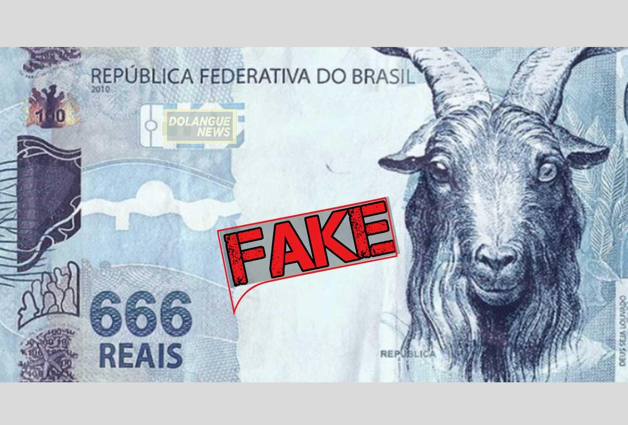 É #Fake que governo pretende lançar nota de R$ 666 em homenagem a Bolsonaro